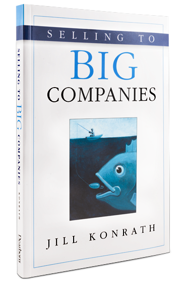Selling to Big Companies Book By Author Jill Konrath