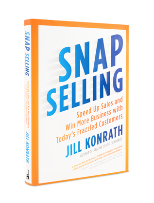 Snap Selling by Best Selling Sales Book Author Jill Konrath