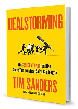 Dealstorming by Tim Sanders http://amzn.to/1o0SlSn